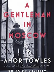 """A Gentleman in Moscow"" is a novel by Amor Towles."