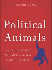 """Cover of Rick Shenkman's book """"Political Animals: How Our Stone Age Brain Gets in the Way of Smart Politics."""""""