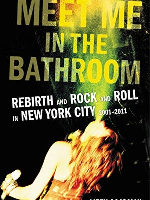 'Meet Me in the Bathroom' cover, a rock history written by Lizzy Goodman.