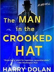 The Man in the Crooked Hat: A Novel. By Harry Dolan.