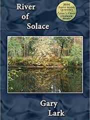 "Gary Lark's ""River of Solace."""