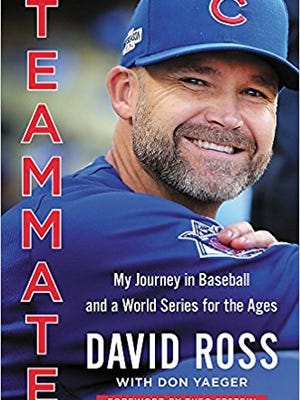 """""""Teammate: My Journey in Baseball and a World Series for the Ages"""" by David Ross with Don Yaeger"""