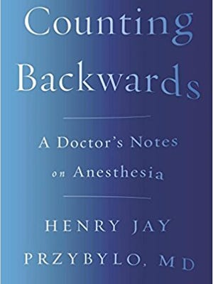 """""""Counting Backwards: A Doctor's Notes on Anesthesia"""" by Henry Jay Przybylo"""
