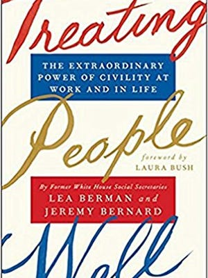 """""""Treating People Well: The Extraordinary Power of Civility at Work and in Life,"""" by Lea Berman and Jeremy Bernard."""