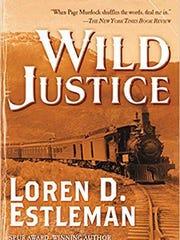 """""""Wild Justice"""" by Loren Estleman"""