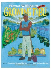 'Farmer Will Allen and the Growing Table' by Jacqueline Briggs Martin