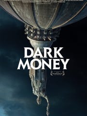 "The poster for the documentary ""Dark Money,"" which"