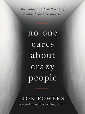 'No One Cares About Crazy People' by Ron Powers