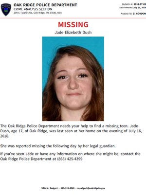 Jade Dush, a 17-year-old from Oak Ridge, was reported missing more than a week ago.