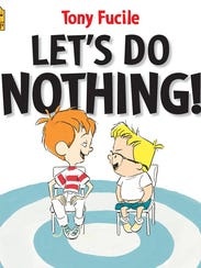 """Tony Fucile's """"Let's Do Nothing"""" is a great read for"""