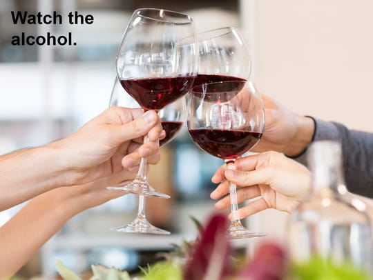 Drink in moderation because alcohols and fruit juices