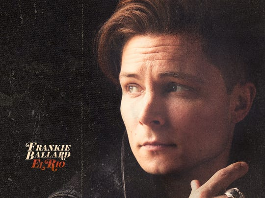 Frankie Ballard's album 'El Rio' will be in stores
