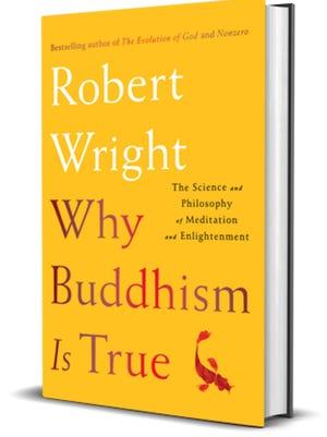 """Why Buddhism is True,"" Robert Wright"
