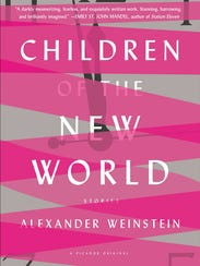"""Children of the New World: Stories"" by Alexander Weinstein"