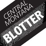 Central Montana Police Blotter