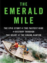 "Kevin Fedarko's ""The Emerald Mile"" relates the story of the fastest boat ride ever down the Colorado River through the Grand Canyon in 1983."