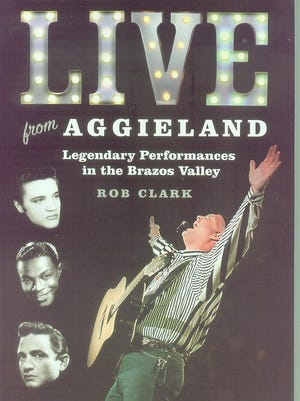 """""""Live from Aggieland: Legendary Performances in the Brazos Valley,"""" by Rob Clark"""