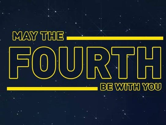 May the Fourth Be With You! May 4 is Star Wars Day.