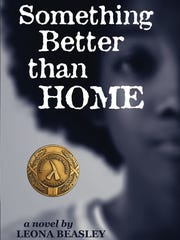 """Something Better Than Home"" by Leona Beasley"