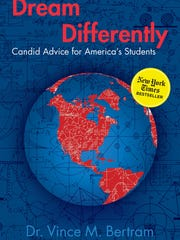 """Vince Bertram, CEO of Indianapolis-based Project Lead The Way, recently released his second book, """"Dream Differently: Candid Advice for America's Students."""" Bertram formerly served as the Evansville Vanderburgh School Corp. superintendent."""
