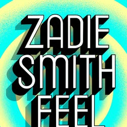 Weekend picks for book lovers, including Zadie Smith's 'Feel Free'