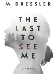 """""""The Last To See Me"""" by M. Dressler"""