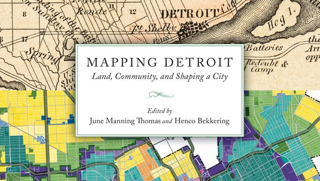 A new book Mapping Detroit explores the city's development