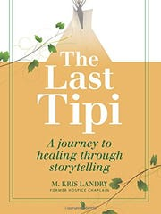 """The Last Tipi: A Journey to Healing Through Storytelling"""