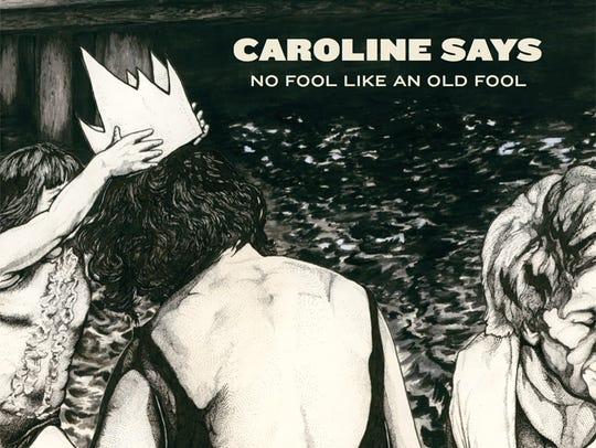 """No Fool Like an Old Fool"" by Caroline Says"