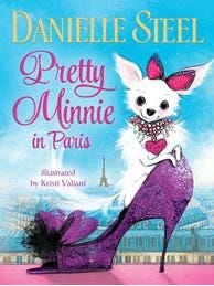 Pretty Minnie in Paris, by Danielle Steel, illustrated by Kristi Valiant
