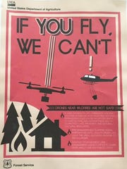 The U.S. Forest Service handed out fliers last week reminding people not to operate drones near wildfires.