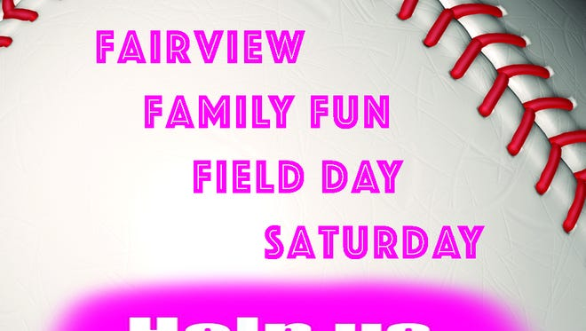 Help fund two Fairview softball teams' trip to the World Series in Myrtle Beach, SC by attending Fairview Family Fun Field Day on Saturday at Fairview Ball Park.