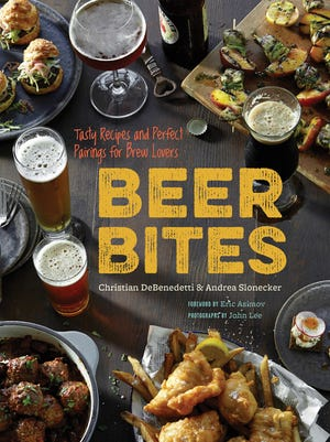 """""""Beer Bites: Tasty Recipes and Perfect Pairings for Brew Lovers"""" by Christian DeBenedetti and Andrea Slonecker"""