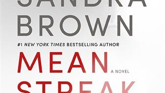 """This book cover image released by Grand Central shows """"Mean Streak,"""" by Sandra Brown. In the romantic suspense novel, Dr. Emory Charbonneau, a pediatrician and marathon runner, finds herself trapped in an isolated cabin with a man hiding from the world."""