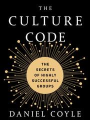 "Daniel Coyle's latest book ""The Culture Code."""