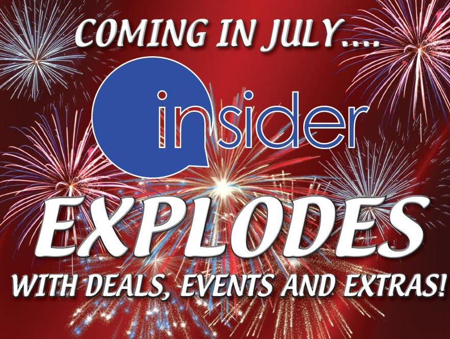 July is PACKED for Insiders!  Check out the MANY Deals, Events and Extras!  Don't miss a one!