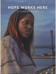 "The poster for ""Hope Works Here,"" a documentary film produced about a Camden nonprofit."
