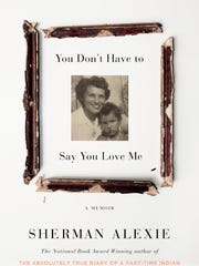You Don't Have to Say You Love Me: A Memoir. By Sherman