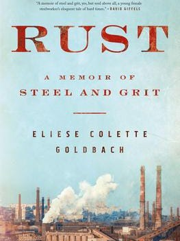 """""""Rust: A Memoir of Steel and Grit"""" by Eliese Colette Goldbach"""
