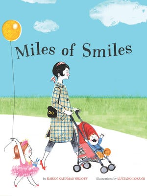 """""""Miles of Smiles,"""" by Karen Kaufman Orloff; Sterling Children's Books, hardcover, 32 pages"""