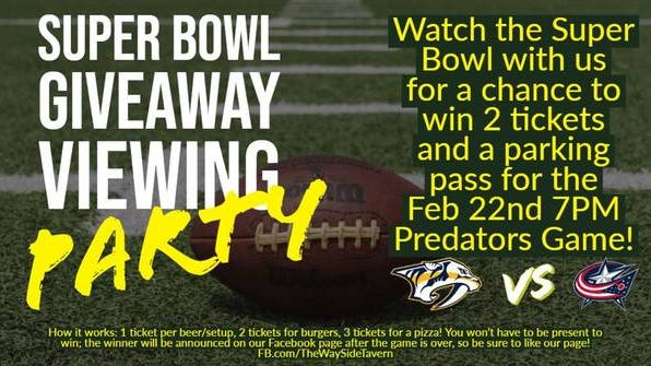 Wayside Tavern is giving away two Nashville Predators tickets, with a parking pass, during its Super Bowl Watch Party this Sunday. The bar is one of several places hosting watch parties for the big game.