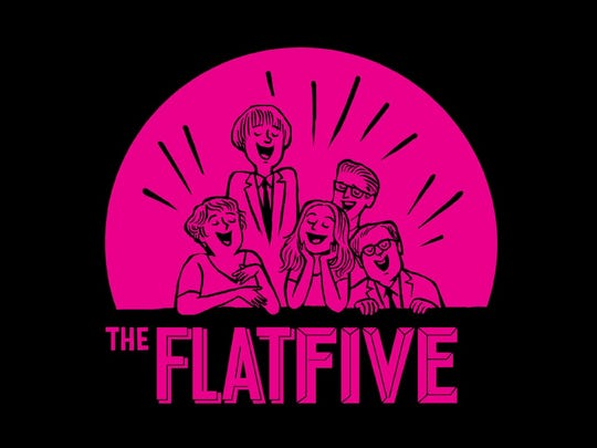 The Flat Five will come to town through the Friends