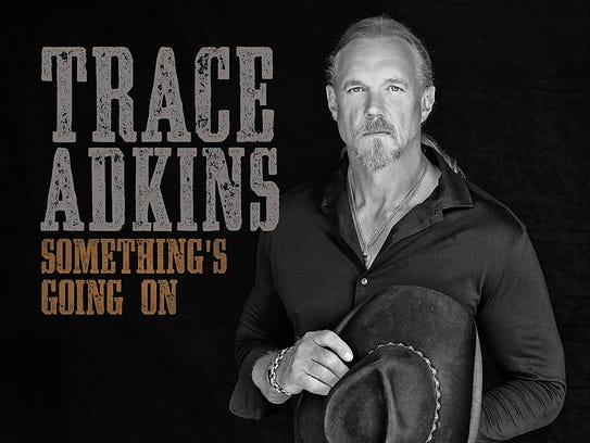 Something's Going On, Trace Adkins