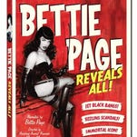 'Bettie Page Reveals All!' is out on DVD today.