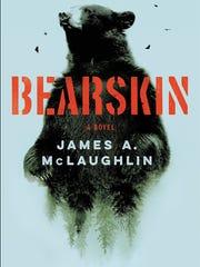 """""""Bearskin: A Novel"""" by James A. McLaughlin."""