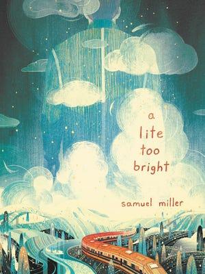 """A Lite Too Bright,"" is Samuel Miller's debut novel. Miller is a South Dakota native, originally from Vermilion."