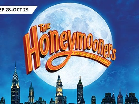 """The new musical, """"The Honeymooners"""" will be at the"""