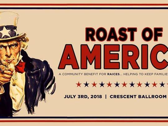 Crescent Ballroom hosts Roast of America on July 3.