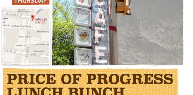 The Price of Progress Lunch Bunch will kick off at 11:30 a.m. Thursday, May 15, at Mayflower Cafe in downtown Jackson.