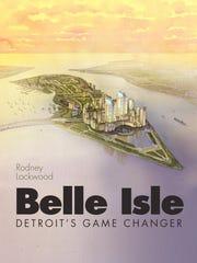 Rod Lockwood's 2013 book, Belle Isle Detroit's Game